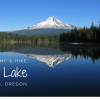 Thumbnail image for CAMP & HIKE: Trillium Lake, Mount Hood