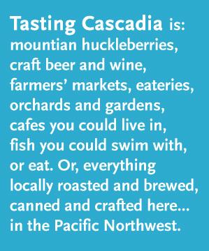 Tasting Cascadia is...