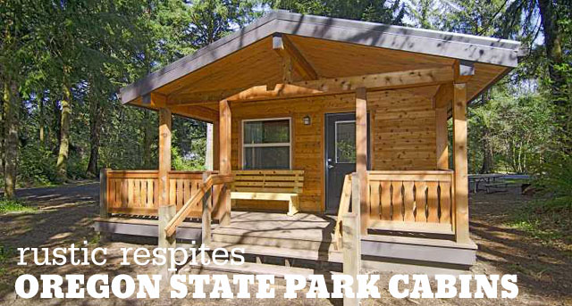 Oregon State Park Cabins from Rustic to Deluxe