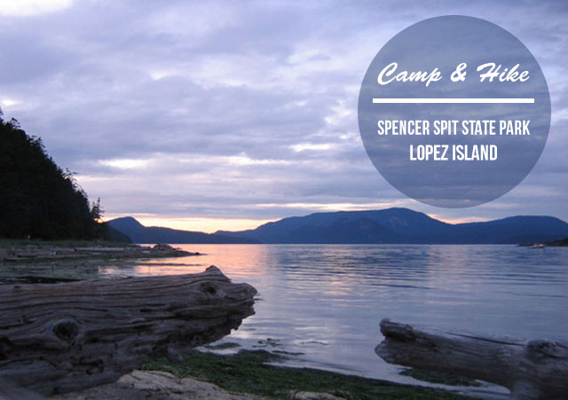 CAMP & HIKE: Spencer Spit on Lopez Island