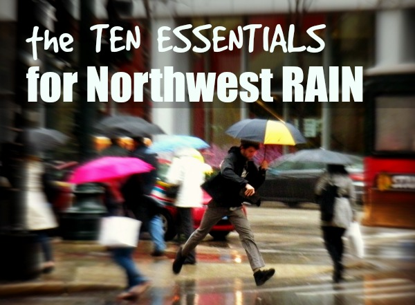 The Ten Essentials for Northwest Rain