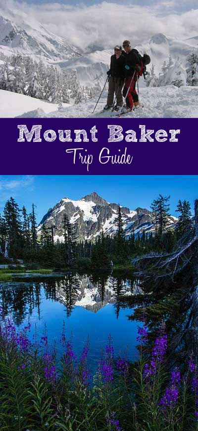 Trip Guide: Mount Baker, Washington State