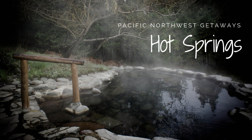Pacific Northwest Getaways to Hot Springs