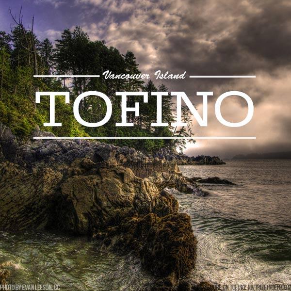 ESCAPE: Tofino on Vancouver Island | nwtripfinder.com