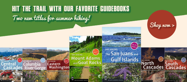 The Mountaineers Day Hiking Series Debuts Two New Guidebooks for Summer 2014