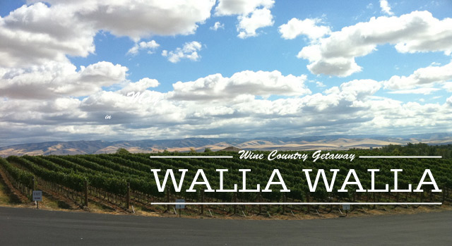 Quick Escape: Walla Walla Wine Country