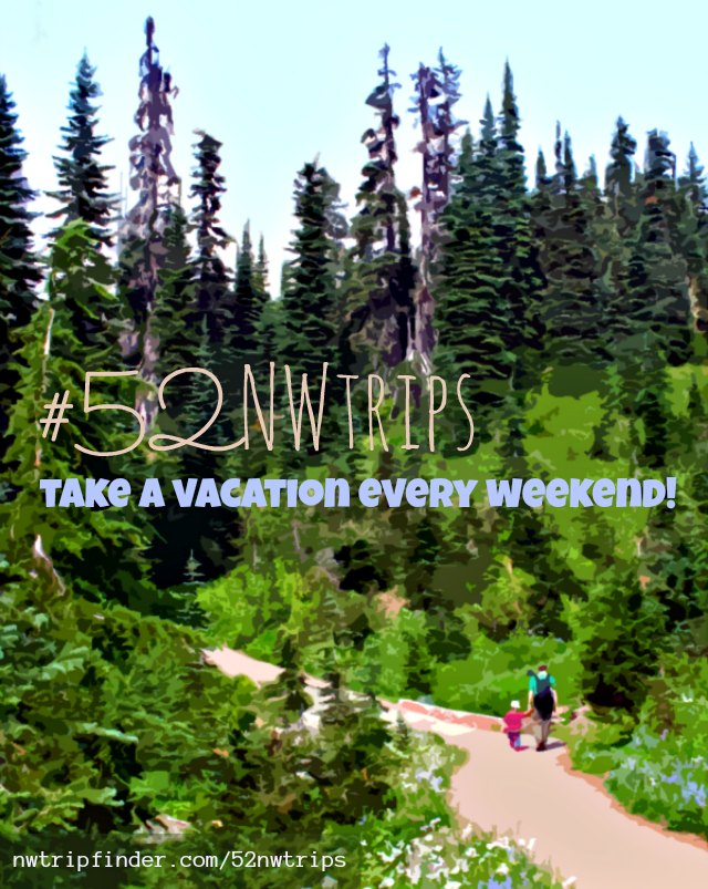 #52NWTrips: take a vacation every weekend