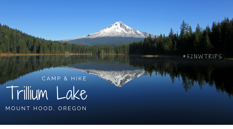 CAMP & HIKE: Trillium Lake on Mount Hood
