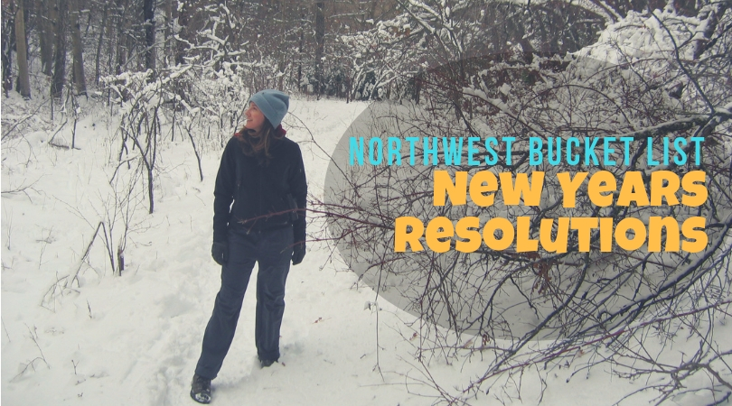 Northwest Bucket List: New Years Resolutions