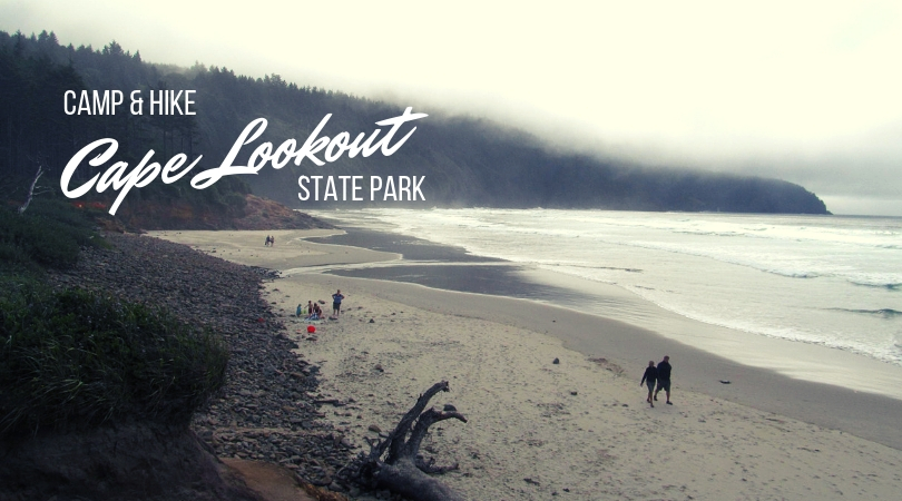 CAMP & HIKE: Cape Lookout State Park on the Oregon Coast